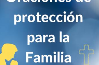 Oración de protección para la familia