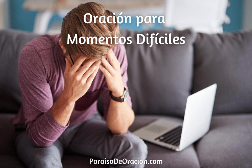 Oración para momentos dificiles